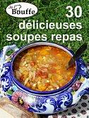 JeBouffe 30 Délicieuses soupes repas